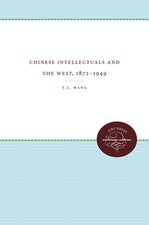 Chinese Intellectuals and the West, 1872-1949