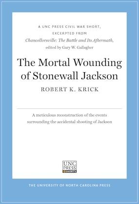 The Mortal Wounding of Stonewall Jackson
