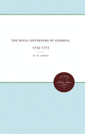 The Royal Governors of Georgia, 1754-1775