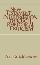 New Testament Interpretation Through Rhetorical Criticism