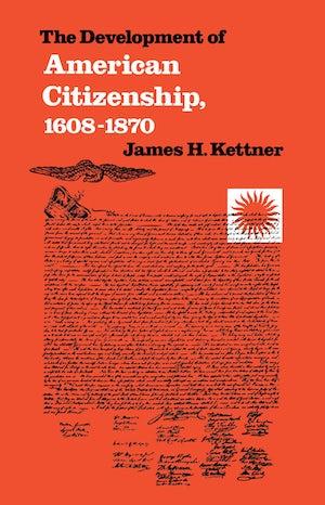 The Development of American Citizenship, 1608-1870