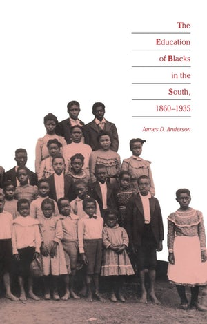 Image result for The Education of Blacks in the South, 1860-1935 James D. Anderson