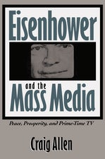 Eisenhower and the Mass Media