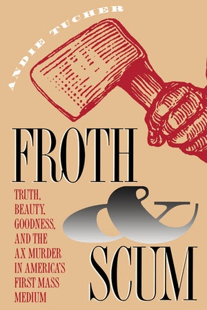 Froth and Scum
