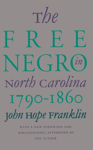 The Free Negro in North Carolina, 1790-1860