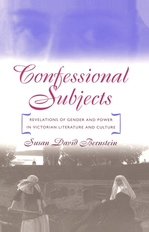 Confessional Subjects Susan David Bernstein University Of