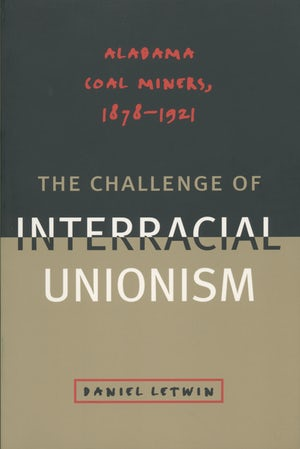 The Challenge of Interracial Unionism