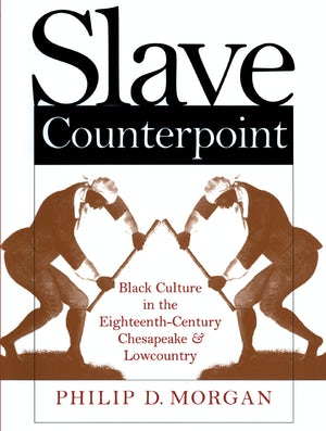 Slave Counterpoint | Philip D  Morgan | University of North