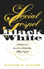The Social Gospel in Black and White