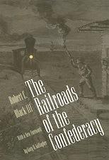 The Railroads of the Confederacy