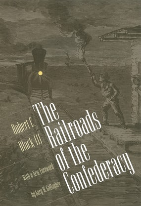 The Railroads of the Confederacy