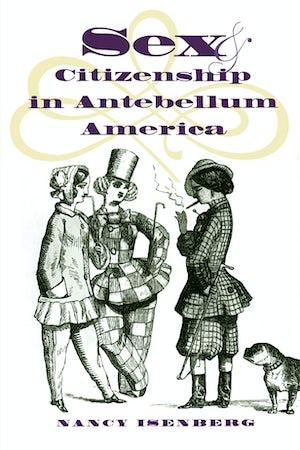 Sex & Citizenship in Antebellum America