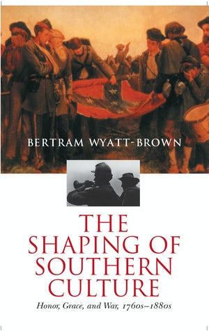 The Shaping of Southern Culture