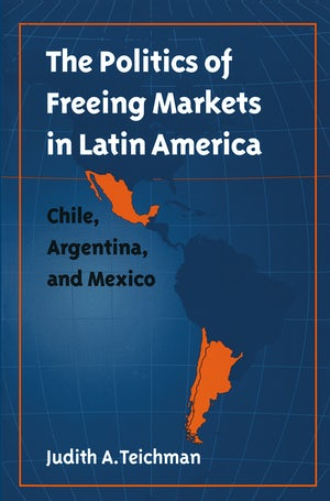 The Politics of Freeing Markets in Latin America
