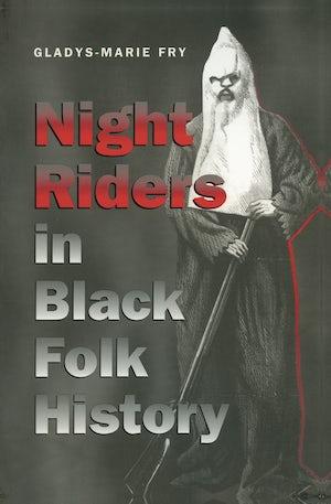 Night Riders in Black Folk History