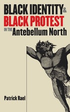 Black Identity and Black Protest in the Antebellum North