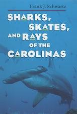 Sharks, Skates, and Rays of the Carolinas
