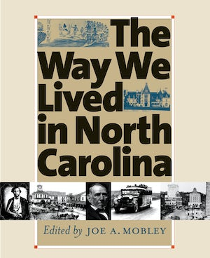 The Way We Lived in North Carolina