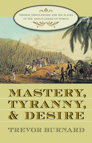 Mastery, Tyranny, and Desire