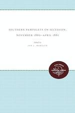 Southern Pamphlets on Secession, November 1860-April 1861