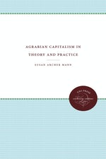 Agrarian Capitalism in Theory and Practice