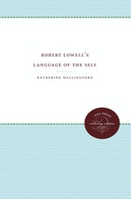 Robert Lowell's Language of the Self