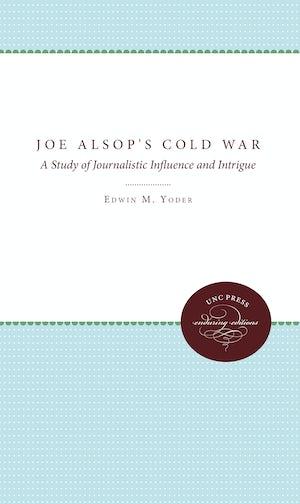 Joe Alsop's Cold War