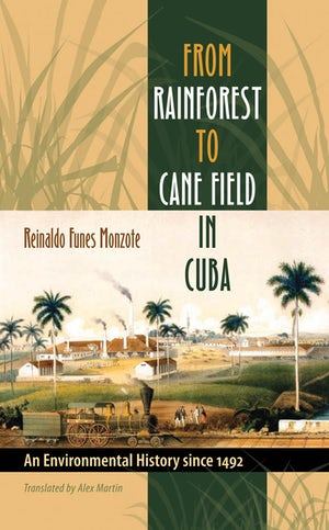 From Rainforest to Cane Field in Cuba