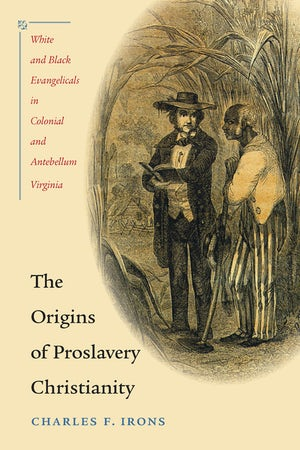 The Origins of Proslavery Christianity