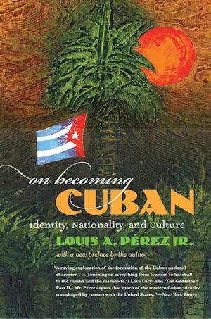 On Becoming Cuban