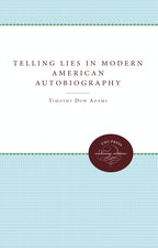 Telling Lies in Modern American Autobiography