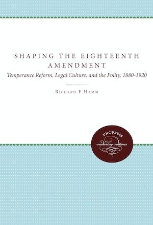 Shaping the Eighteenth Amendment