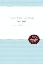 Italian Fascists on Trial, 1943-1948