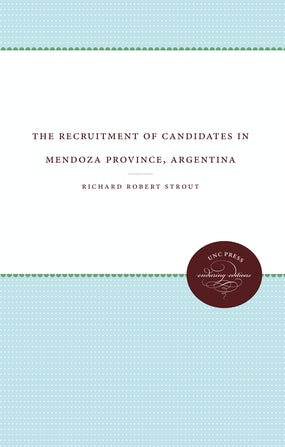 The Recruitment of Candidates in Mendoza Province, Argentina