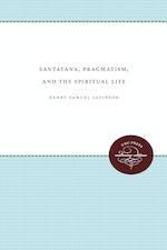 Santayana, Pragmatism, and the Spiritual Life