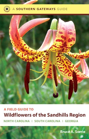 A Field Guide to Wildflowers of the Sandhills Region
