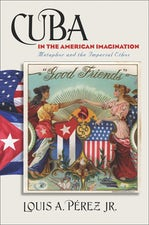 Cuba in the American Imagination