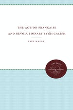 The Action Française and Revolutionary Syndicalism
