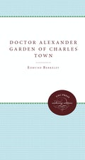 Doctor Alexander Garden of Charles Town