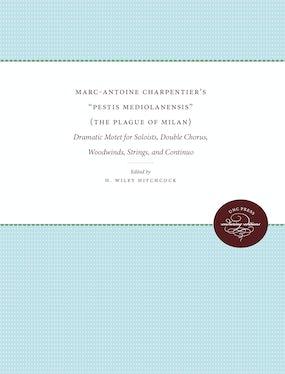 "Marc-Antoine Charpentier's ""Pestis Mediolanensis"" (The Plague of Milan)"