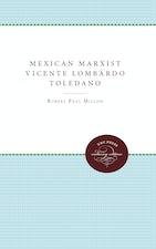Mexican Marxist--Vicente Lombardo Toledano