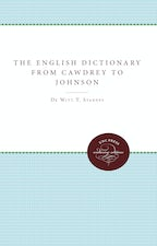 The English Dictionary from Cawdrey to Johnson, 1604-1755