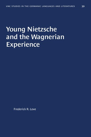 Young Nietzsche and the Wagnerian Experience