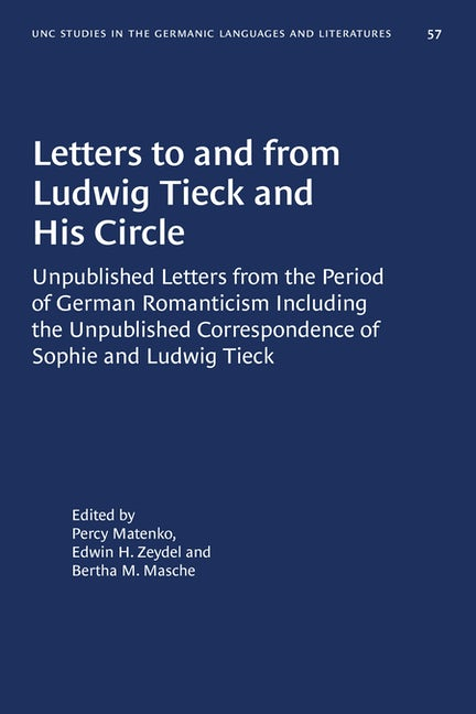 Letters to and from Ludwig Tieck and His Circle