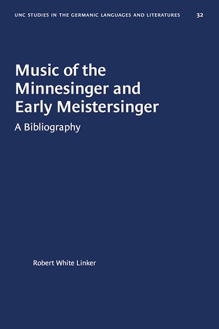 Music of the Minnesinger and Early Meistersinger
