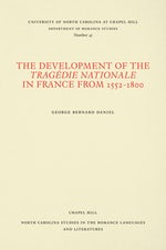 The Development of the Tragédie Nationale in France from 1552-1800