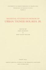 Medieval Studies in Honor of Urban Tigner Holmes, Jr.
