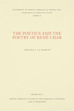 The Poetics and the Poetry of René Char