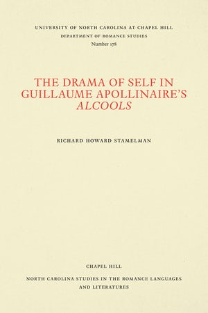 The Drama of Self in Guillaume Apollinaire's Alcools