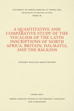 A Quantitative and Comparative Study of the Vocalism of the Latin Inscriptions of North Africa, Britain, Dalmatia, and the Balkans